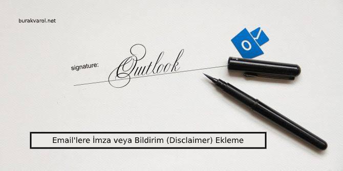 Email'lere İmza veya Bildirim (Disclaimer) Ekleme